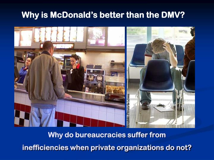 Why is McDonald's better than the DMV?