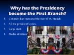 why has the presidency become the first branch