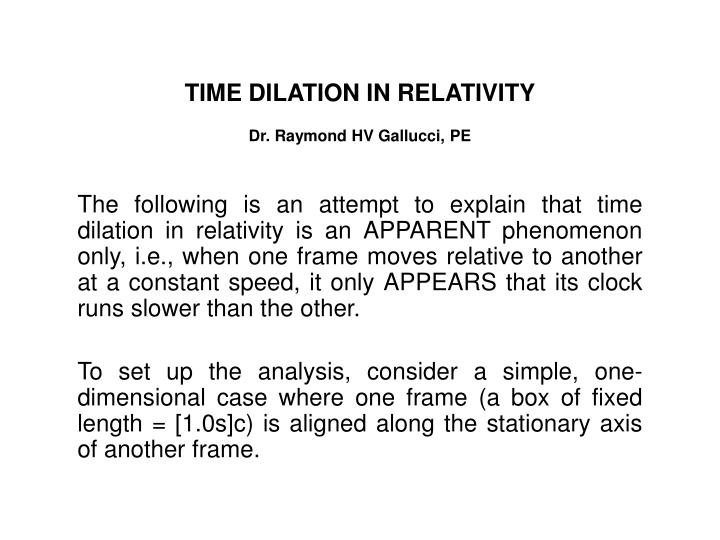 PPT - TIME DILATION IN RELATIVITY Dr  Raymond HV Gallucci, PE