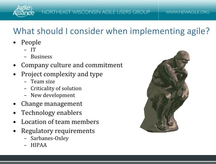 What should I consider when implementing agile?