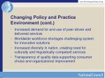 changing policy and practice environment cont