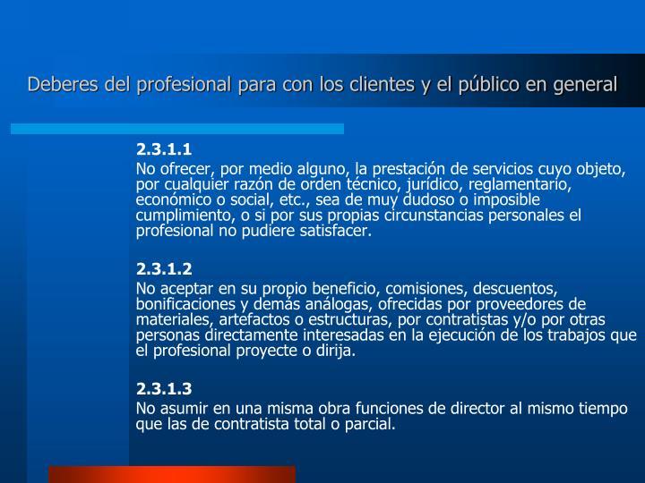 Deberes del profesional para con los clientes y el público en general