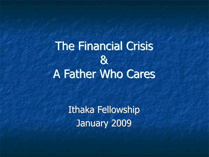 the financial crisis a father who cares n.