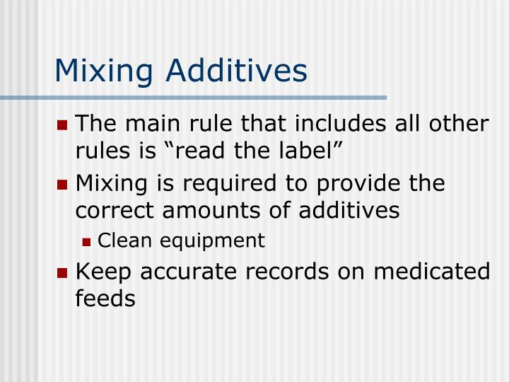 Mixing Additives