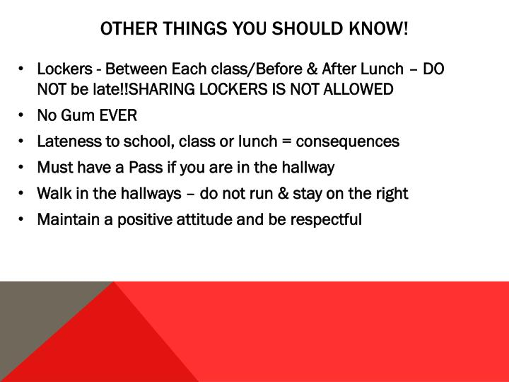 Other things you should know!