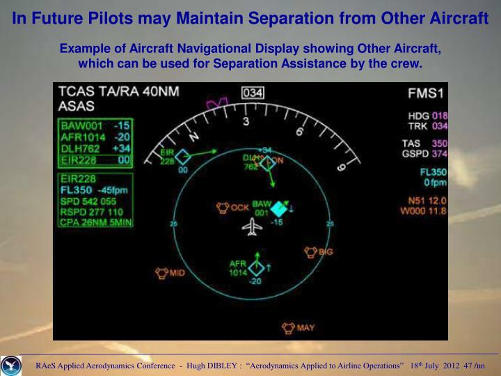 In Future Pilots may Maintain Separation from Other Aircraft
