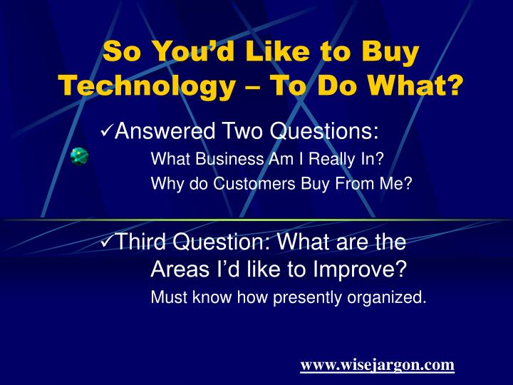 So You'd Like to Buy Technology – To Do What?