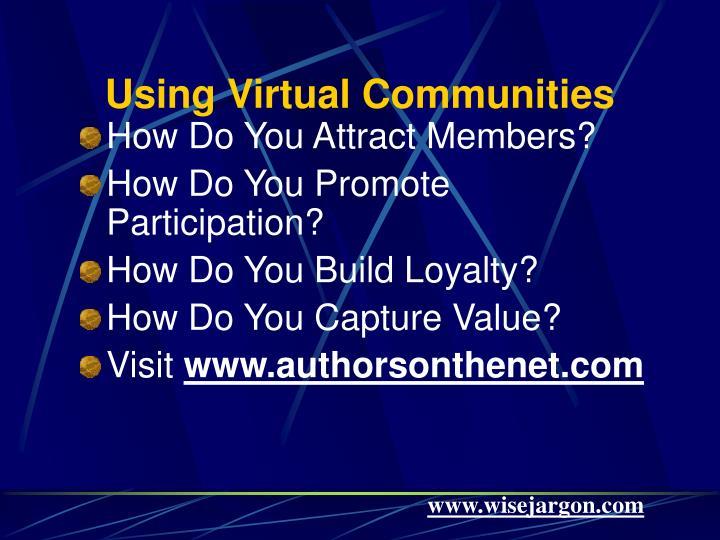 Using Virtual Communities
