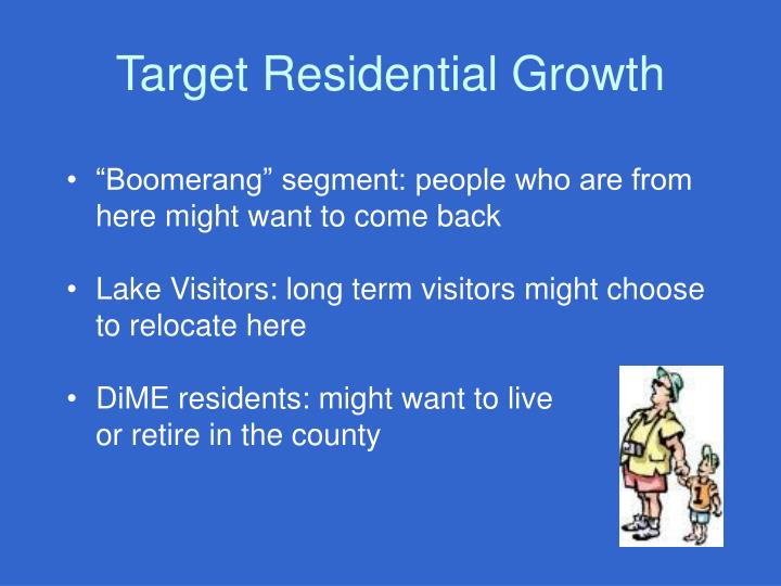 Target Residential Growth