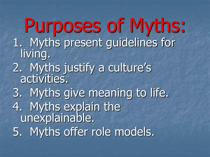 Purposes of Myths: