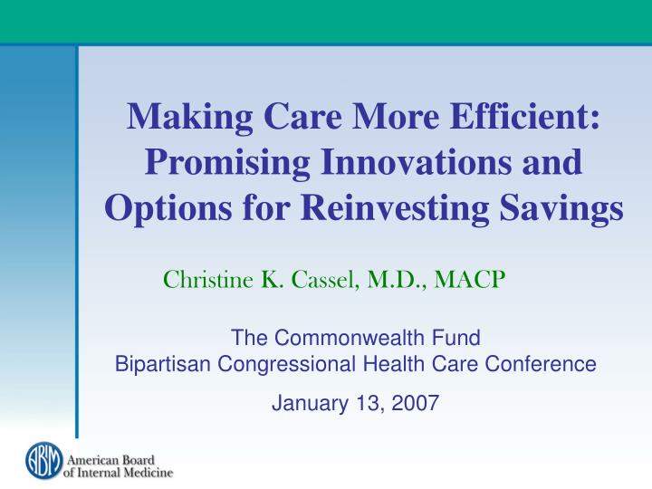 making care more efficient promising innovations and options for reinvesting savings n.