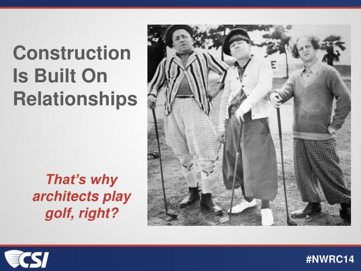 Construction Is Built On Relationships