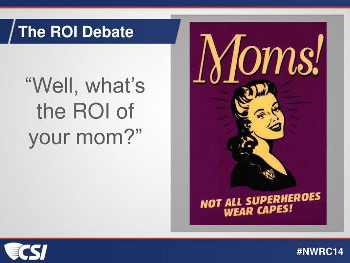 The ROI Debate