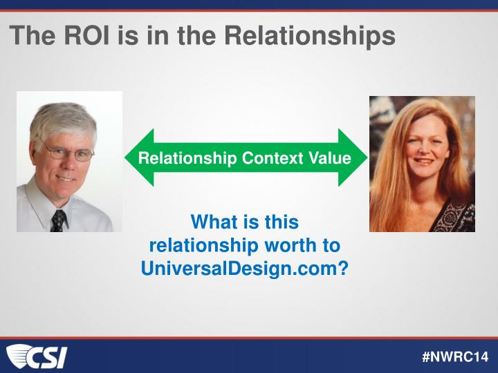 The ROI is in the Relationships