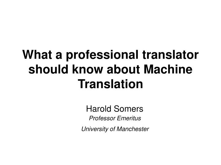 what a professional translator should know about machine translation n.