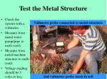 test the metal structure