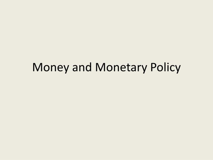 money and monetary policy n.