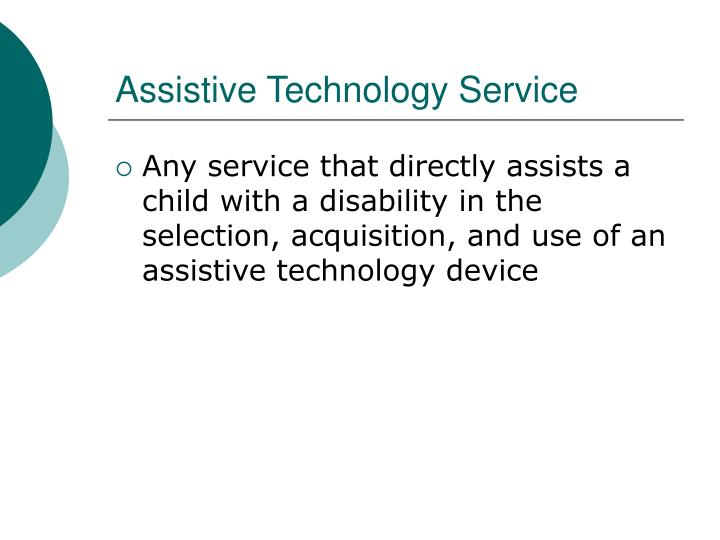 assistive technology are devices that assist