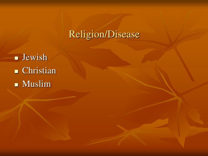 Religion/Disease