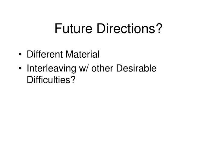 Future Directions?