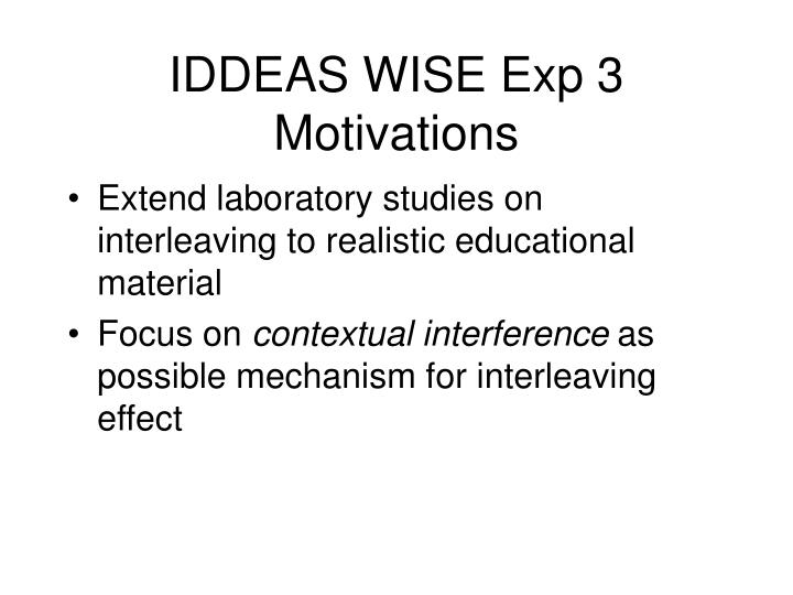 IDDEAS WISE Exp 3 Motivations
