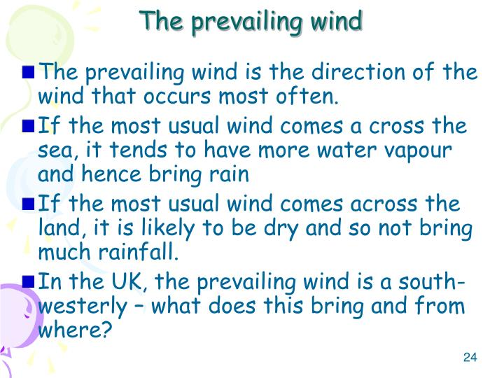 The prevailing wind