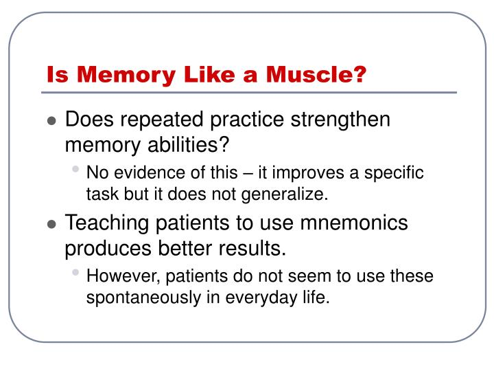 Is Memory Like a Muscle?