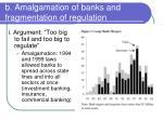 b amalgamation of banks and fragmentation of regulation