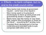 c effects no bank collapse but no end to the credit crunch either