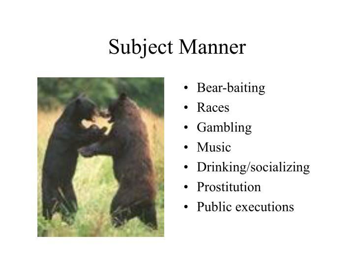 Subject manner