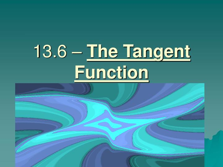 13 6 the tangent function n.