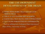 the use dependent development of the brain