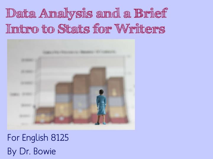 data analysis and a brief intro to stats for writers n.
