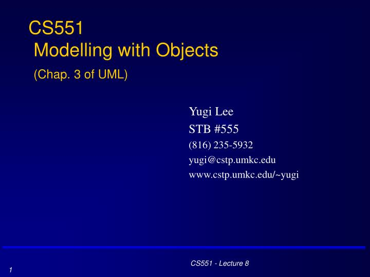 cs551 modelling with objects chap 3 of uml n.