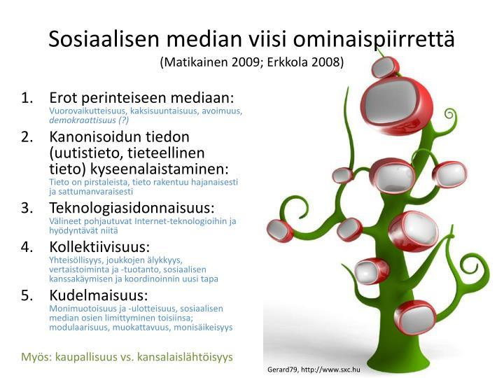 Sosiaalisen median viisi ominaispiirrett matikainen 2009 erkkola 2008