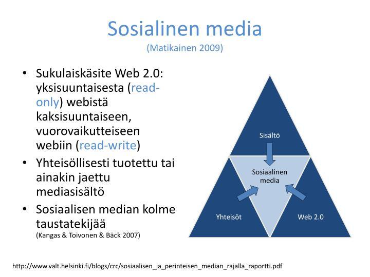 Sosialinen media matikainen 2009