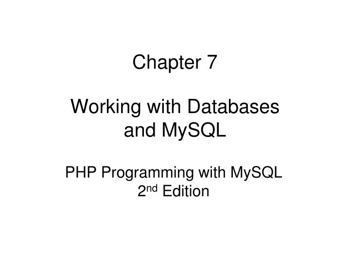 chapter 7 working with databases and mysql n.