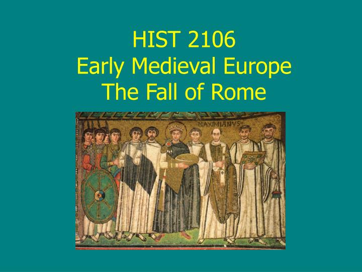 hist 2106 early medieval europe the fall of rome n.