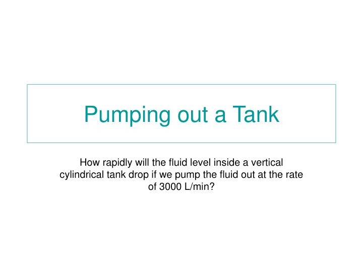 pumping out a tank n.