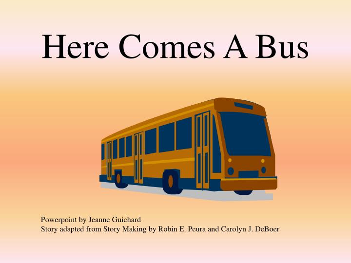 here comes a bus n.