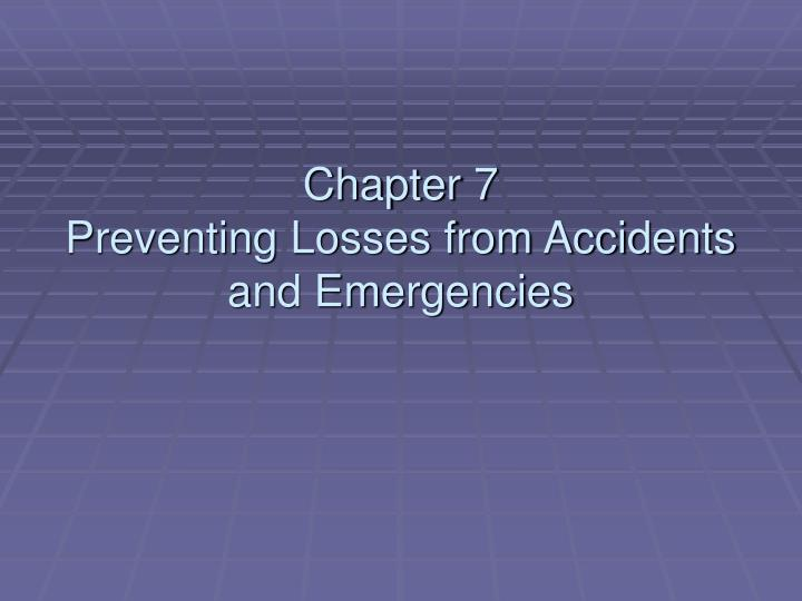 chapter 7 preventing losses from accidents and emergencies n.