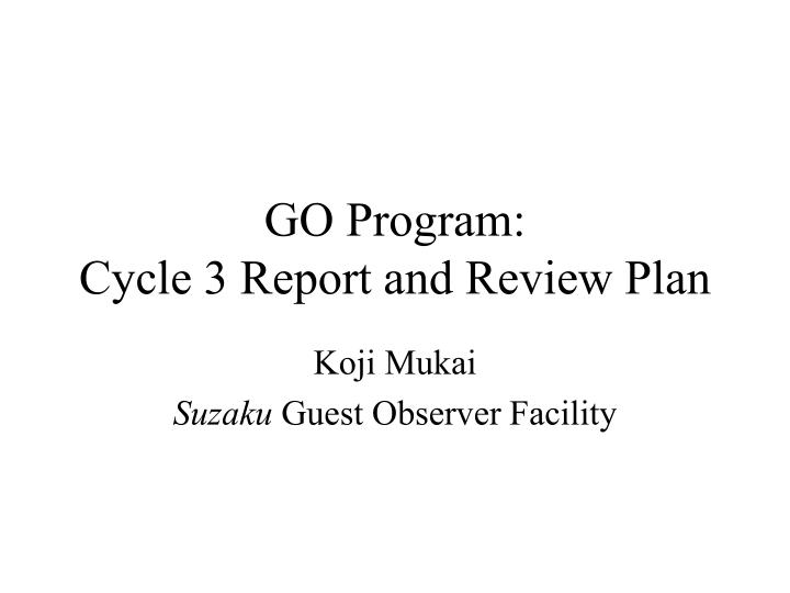 go program cycle 3 report and review plan n.