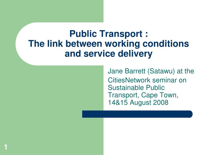 Public transport the link between working conditions and service delivery