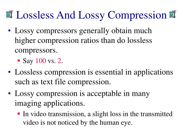 Lossless and lossy compression1