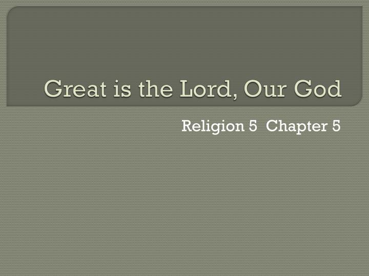 great is the lord our god n.