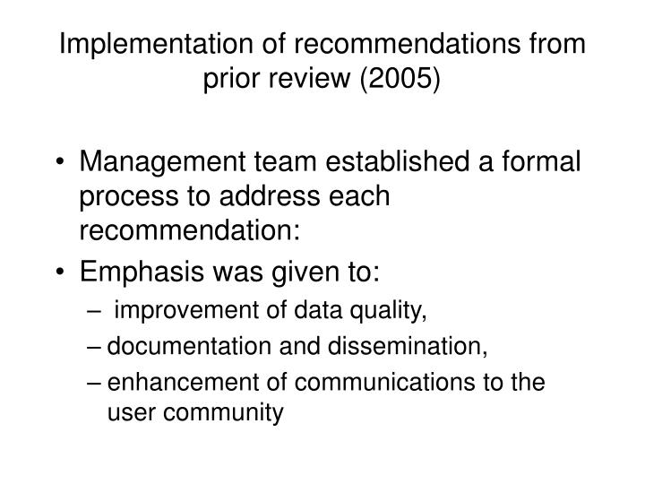 Implementation of recommendations from prior review (2005)