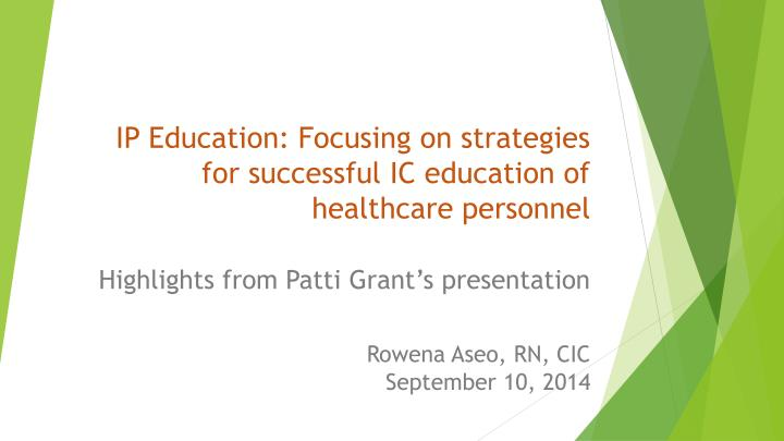 ip education focusing on strategies for successful ic education of healthcare personnel n.