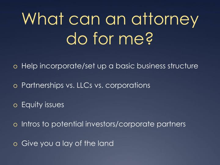 What can an attorney do for me?