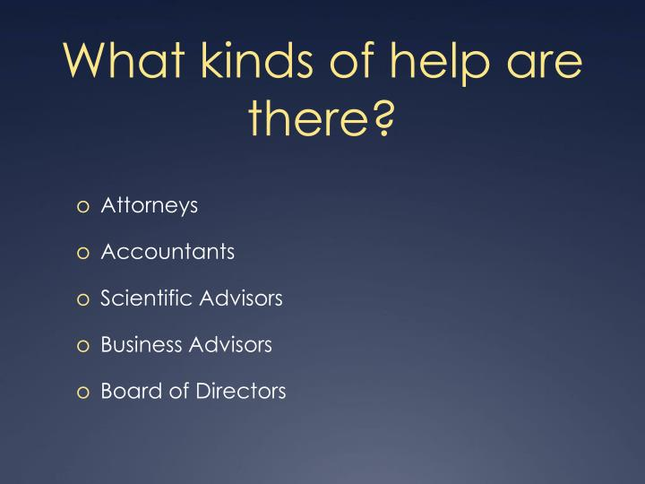 What kinds of help are there?