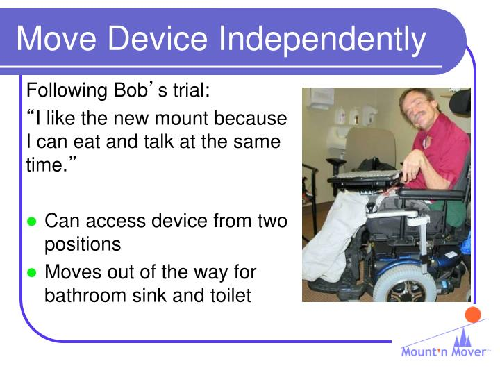 Move Device Independently